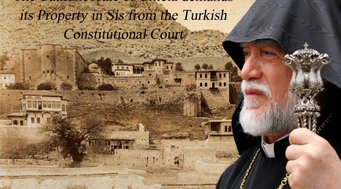The Catholicosate of Cilicia demands its Property in Sis from the Turkish Constitutional Court
